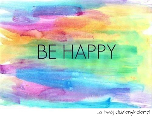 Obrazek Kolory Tęcza Szczęście Happy Cytaty Zdjęcia I